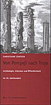 Buchtipp: Von Pompeji nach Troja. Archäologie, Literatur und Öffentlichkeit im 19. Jahrhundert.
